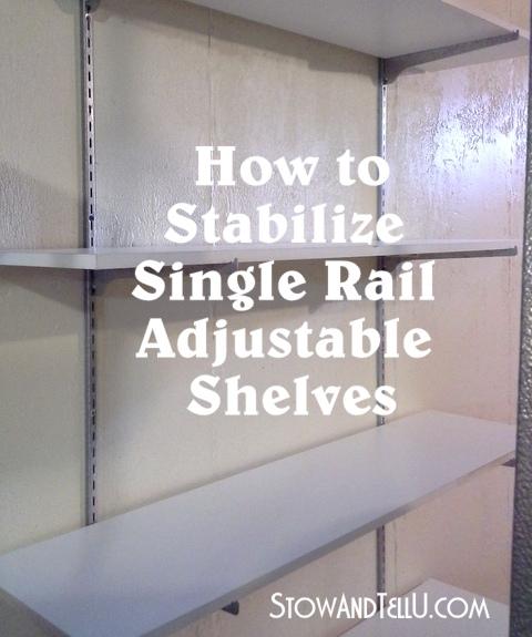 how-to-stabilize-adjustable-shelving-http://www.stowandtellu.com