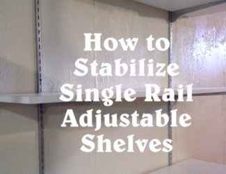how-to-stabilize-single-rail-adjustable-shelves-http://www.stowandtellu.com
