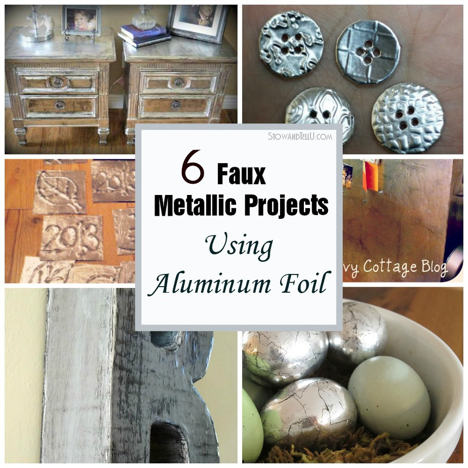6 Faux Metallic Projects With Tin Foil Stow Amp Tellu