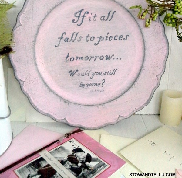Paint a message, phrase or saying onto a thrifted plate. Fun idea for teens to put favorite song lyrics, poem. Also nice project for Valentines or inspirational gift idea - StowandTellU.com