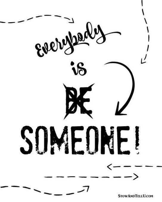 Be-Someone-Everybody-is-Someone
