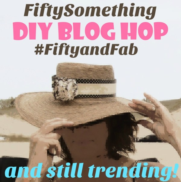 DIY Blog Hop- FiftySomething Decor, crafts, recipes - #FiftyandFab - StowandTellU.com