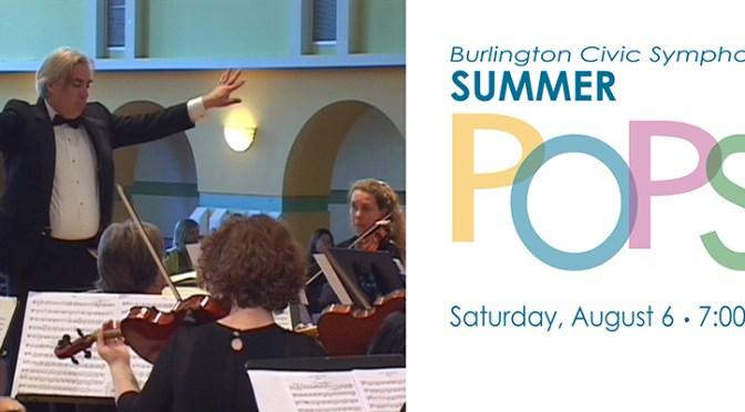 Summer Pops with the Burlington Civic Symphony