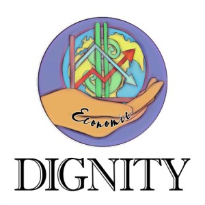 Lent 2021 – Economic Dignity
