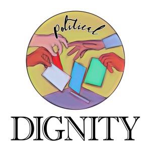 Lent 2021 – Political Dignity