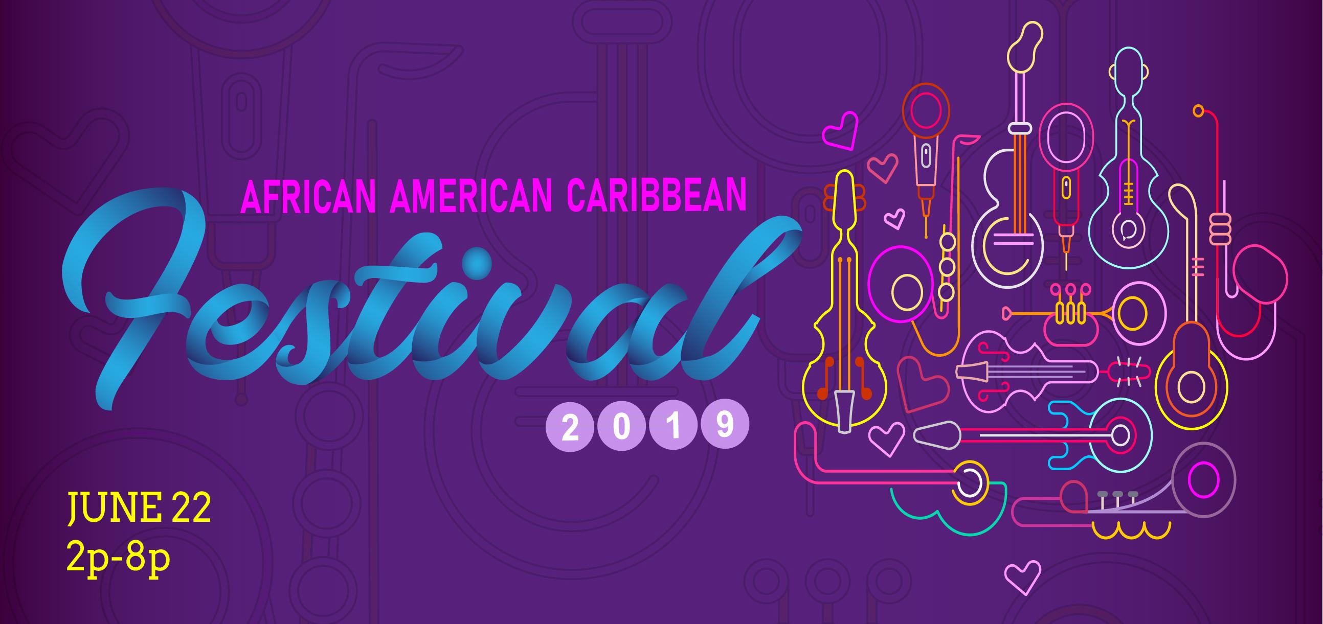 African American Caribbean Festival 2019: Make Noise!