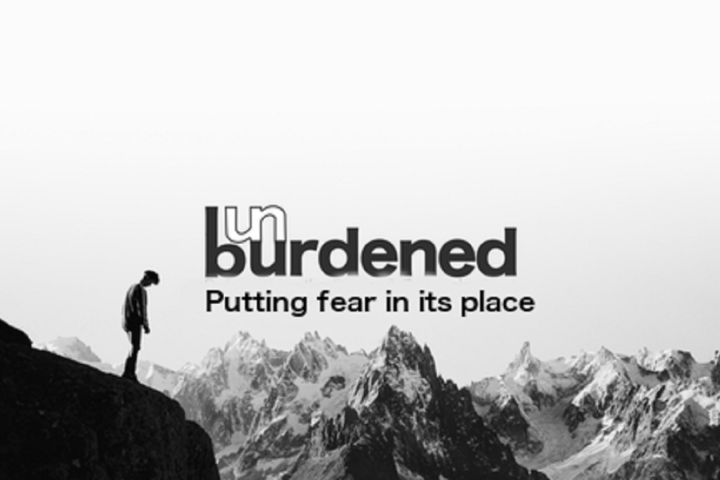 Unburdened: putting fear in its place