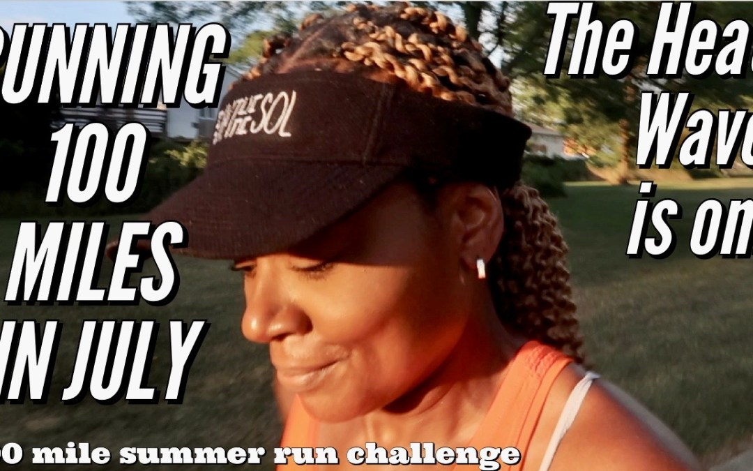 Running 100 miles in July | Week 3