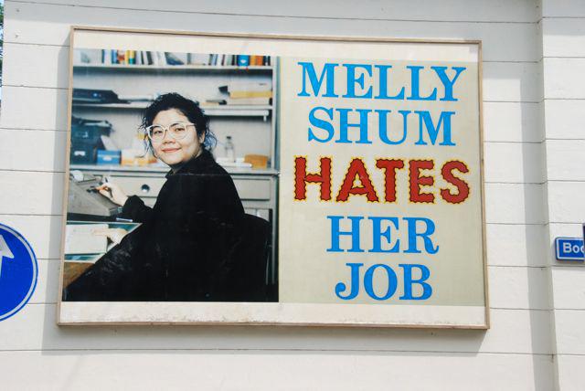 Melly Shum hates her job