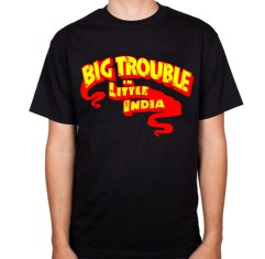 Big Trouble in Little India Tee