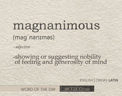magnanimous