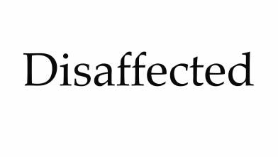 disaffected