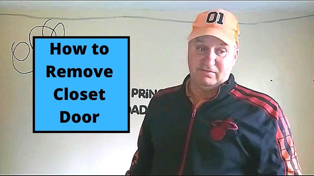 How to Remove Closet Door
