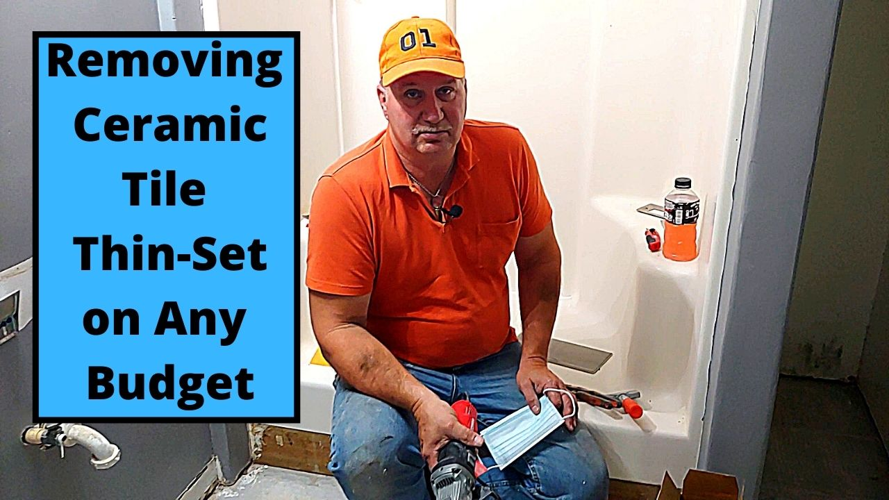 Removing Ceramic Tile Thin Set On Any Budget