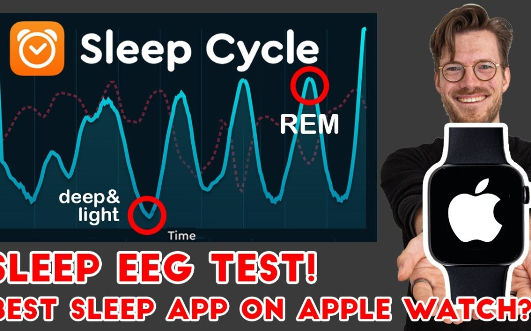 Sleep Cycle App Review – Apple Watch Science Test (The Quantified Scientist)
