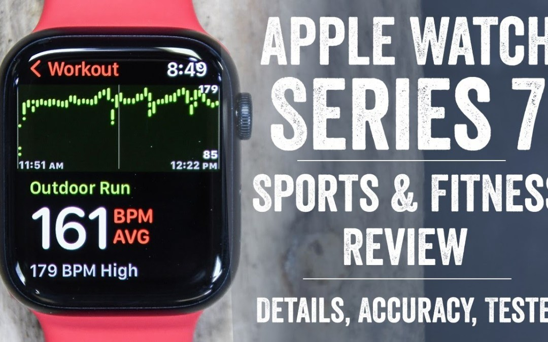 Apple Watch Series 7 Sports & Fitness Review (DC Rainmaker)