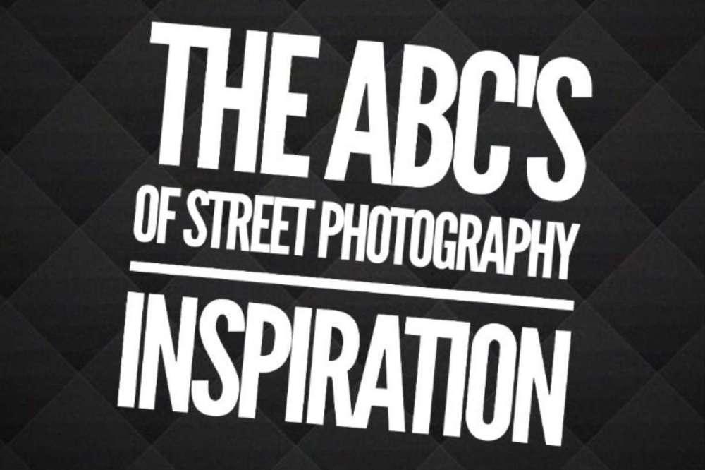 The ABCs of Street Photography by William J Simpson, Part 1