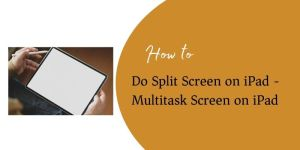 Split Screen on iPad
