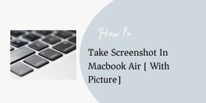 take Screenshot In Macbook Air