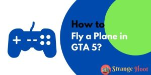 How to Fly a Plane in GTA 5