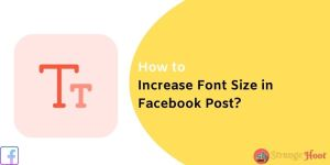 How to Increase Font Size in Facebook Post