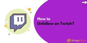 How to Unfollow on Twitch