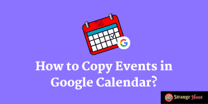 How to Copy Events in Google Calendar?