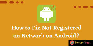 How to Fix Not Registered on Network on Android