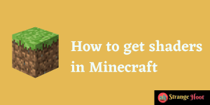 How to get shaders in Minecraft