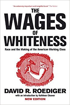 Wages of Whiteness book cover