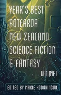 Year's Best Aotearoa New Zealand Science Fiction and Fantasy cover