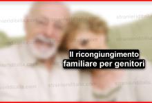 La procedura per il ricongiungimento familiare per genitori