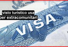 Photo of visto turistico usa per extracomunitari step by step