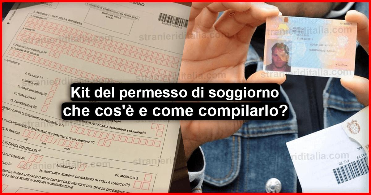 Kit del permesso di soggiorno : che cos\'è e come compilarlo ?