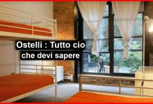 Photo of Ostelli : Tutto cio che devi sapere prima di prenotare!