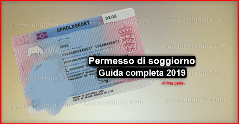 Il permesso di soggiorno - tutto ciò che devi sapere (Prima Parte)