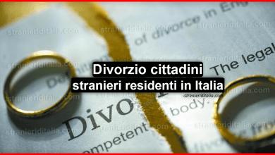 Photo of Divorzio cittadini stranieri residenti in Italia senza cittadinanza italiana