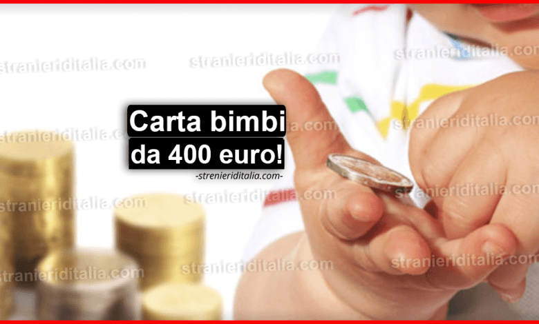 Carta bimbi da 400 euro: cos'è e come funziona?