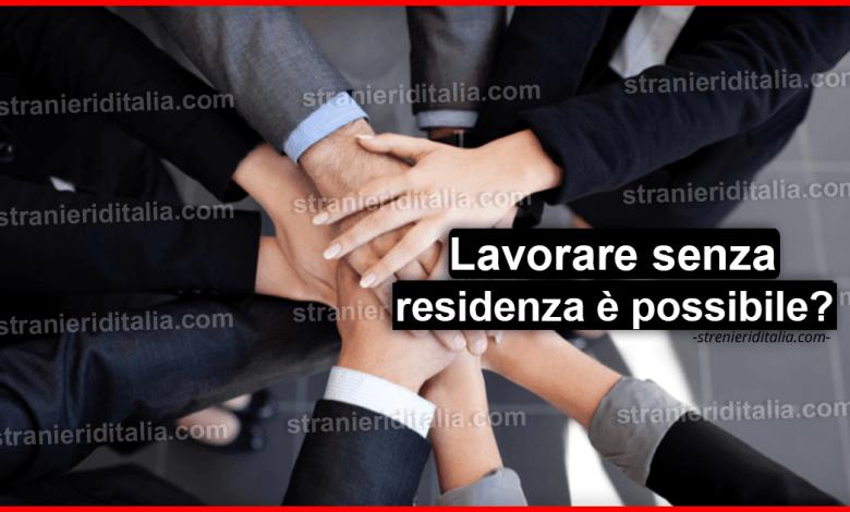 Lavorare in italia senza residenza per un extracomunitario ...