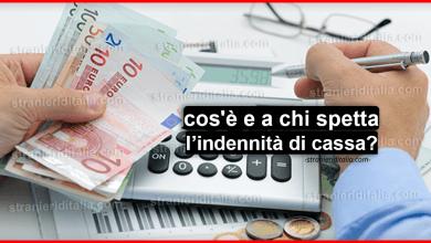 Photo of Indennità di cassa: Ecco cos'è e a chi dovrebbe spettare | Stranieri d'Italia
