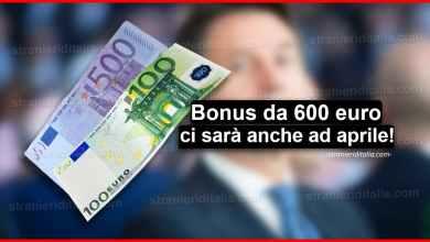 Photo of Novità Coronavirus: Bonus da 600 euro ci sarà anche ad aprile!