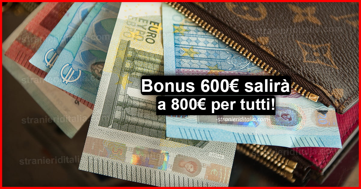 Bonus 600 euro salirà a 800 euro per tutti! La conferma