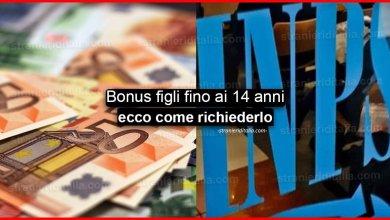 Photo of Bonus figli fino ai 14 anni (come richiederlo) | Stranieri d'Italia