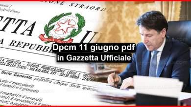 Photo of Dpcm 11 giugno in Gazzetta Ufficiale: Testo in pdf