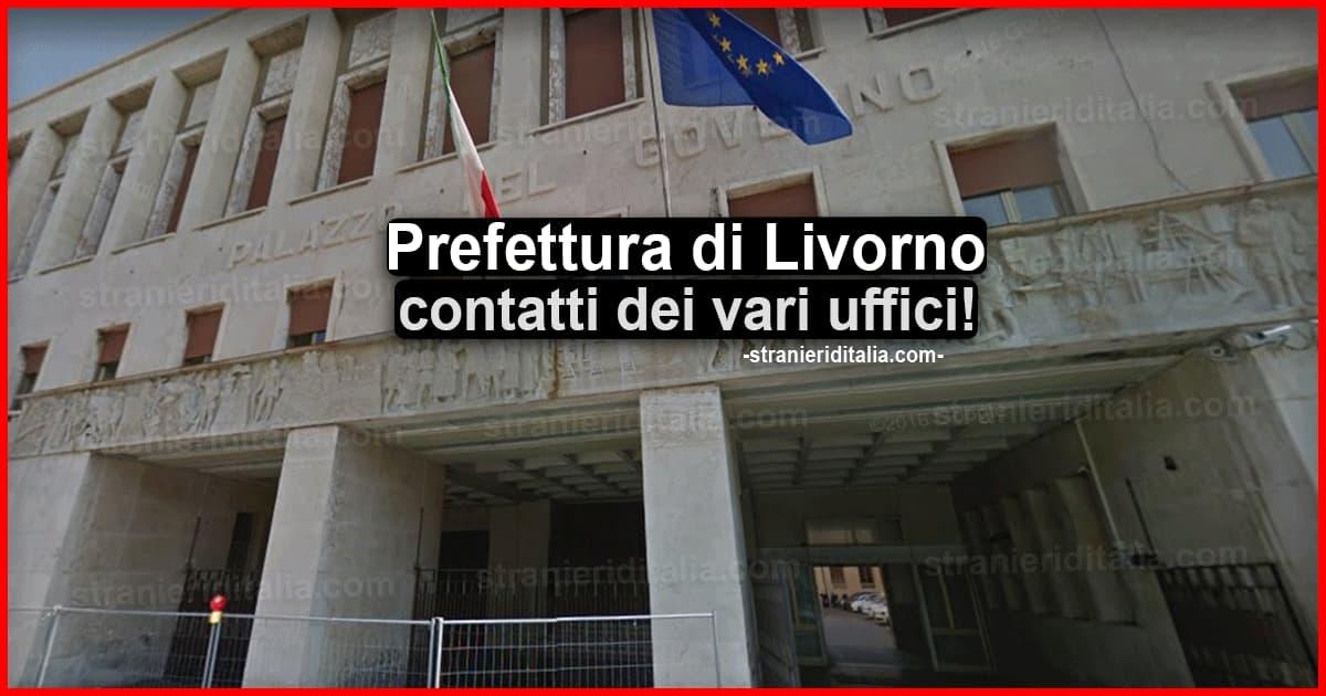 Prefettura Di Livorno Indirizzi Contatti Dei Vari Uffici Per Stranieri In Italia