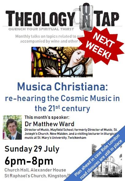 """""""Musica Christiana: re-hearing the Cosmic Music in the 21st century"""" (Dr Matthew Ward, 29 July 2018)"""
