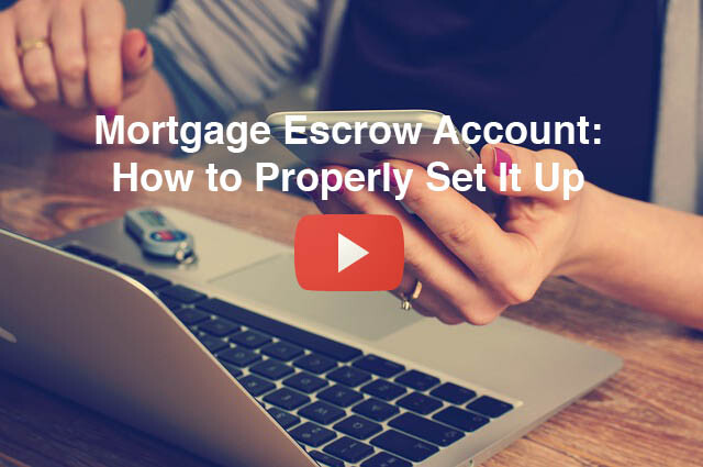 Mortgage-Escrow-Account-How-to-Properly-Set-It-Up.jpg
