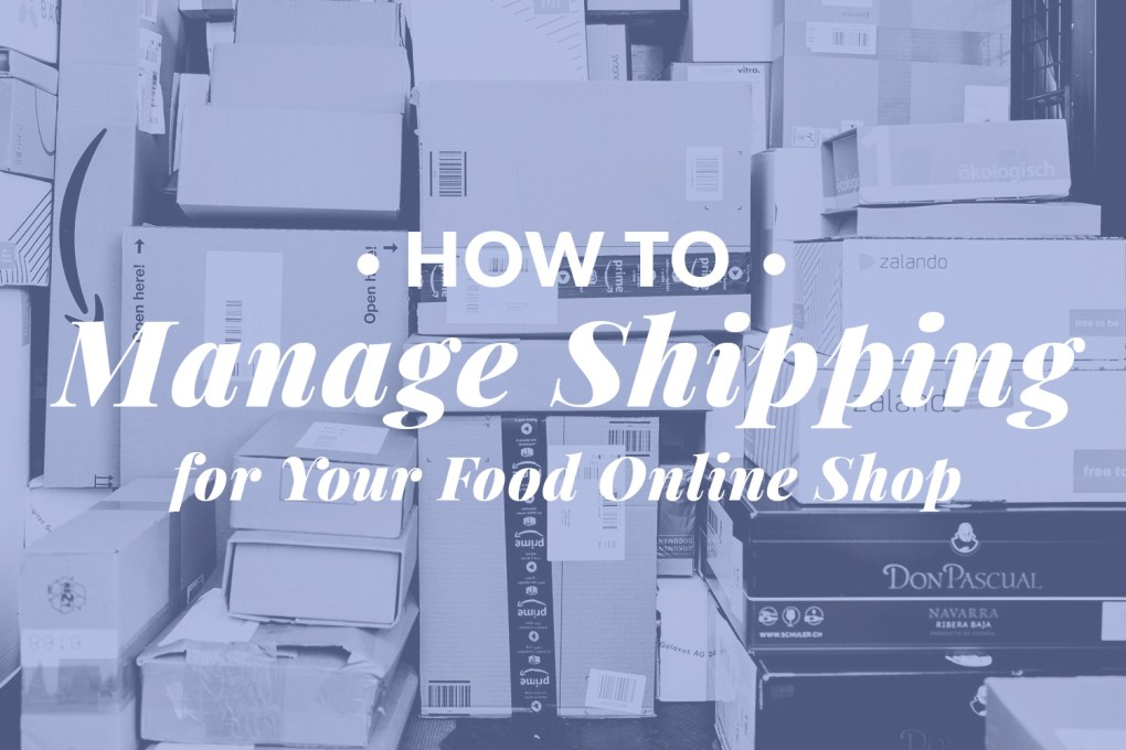 how to manage shipping online food shop