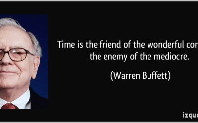Time is the friend of the wonderful company- Warren Buffet
