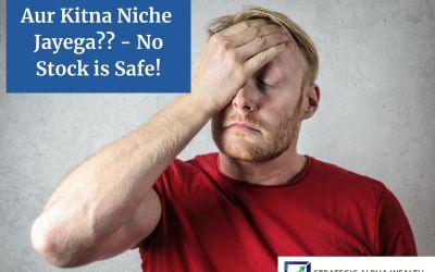 Aur Kitna Niche Jayega – No Stock is Safe